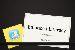 Jane Farrall - Balanced Literacy for all Students